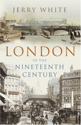 9780224062725: London in the Nineteenth Century: