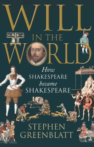 9780224062763: Will In The World: How Shakespeare Became Shakespeare