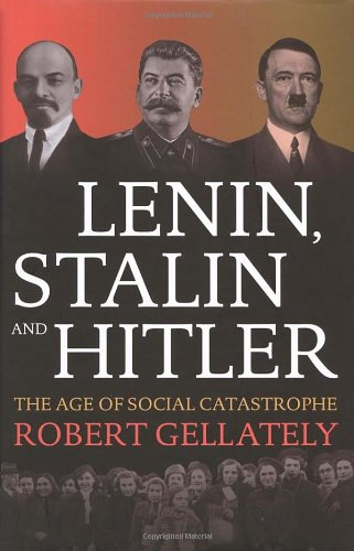9780224062831: Lenin, Stalin and Hitler: The Age of Social Catastrophe