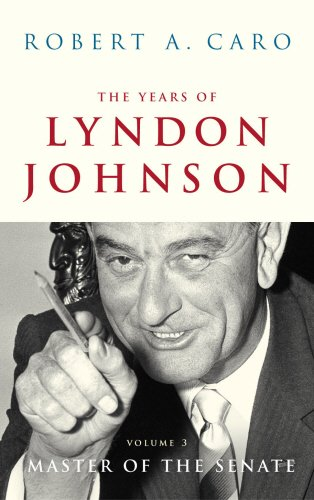 9780224062879: The Years of Lyndon Johnson, Vol. 3: Master of the Senate