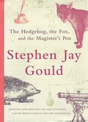 9780224063098: The Hedgehog, the Fox, and the Magister's Pox Mending the Gap Between Science and the Humanities