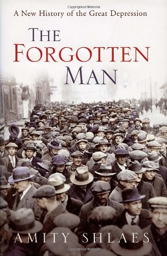 9780224063128: The Forgotten Man: A New History of the Great Depression