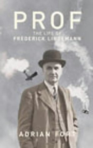 9780224063173: Prof: The life and times of Frederick Lindemann