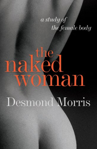 9780224063968: The Naked Woman : A Guide to the Female Body
