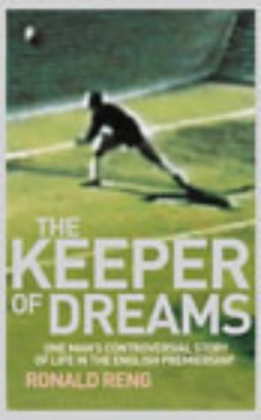 9780224064422: Keeper of Dreams: The Incredible Story of a Goalkeeper