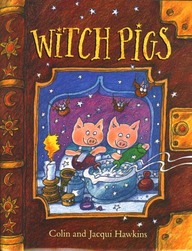 Witch Pigs (9780224064675) by Colin Hawkins; Jacqui Hawkins