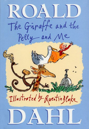 9780224064934: The Giraffe And The Pelly And Me