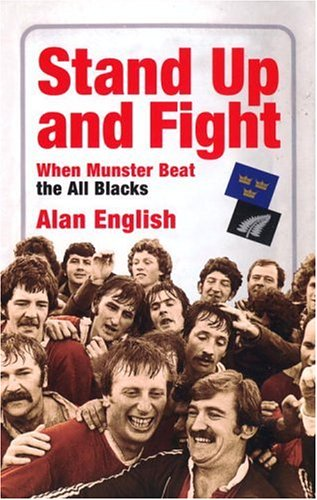 9780224069205: Stand Up and Fight: When Munster Beat the All Blacks