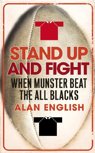 9780224069212: Stand Up And Fight: When Munster Beat the All Blacks