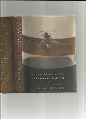 9780224069434: IN THE LAND OF PAIN. Edited & translated by Julian Barnes.
