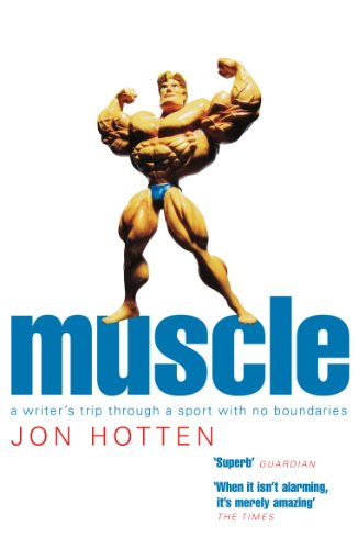 9780224069670: Muscle: A Writer's Trip Through a Sport With No Boundaries