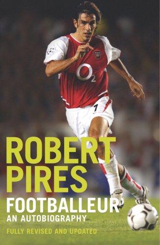 Footballeur: An Autobiography: ROBERT PIRES