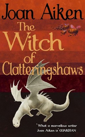 9780224070294: The Witch of Clatteringshaws (Wolves of Willoughby Chase)