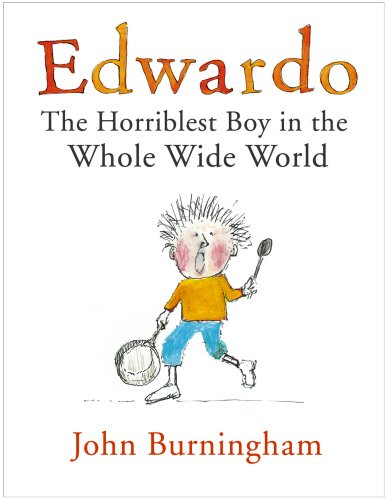 9780224070416: Edwardo the Horriblest Boy in the Whole Wide World