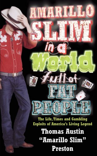 9780224071017: Amarillo Slim In A World Full Of Fat People: The Life, Times and Gambling exploits of America's Living Legend