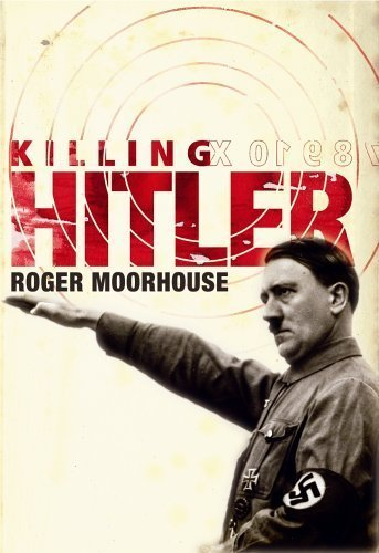 9780224071215: Killing Hitler: The Third Reich and the Plots Against the Fuhrer
