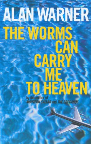 9780224071291: Worms Can Carry Me to Heaven