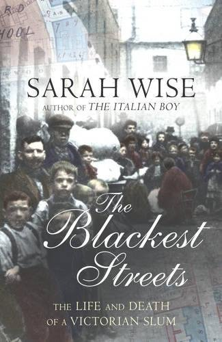 9780224071758: The Blackest Streets: The Life and Death of a Victorian Slum
