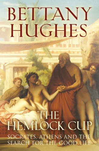 9780224071789: The Hemlock Cup: Socrates, Athens and the Search for the Good Life