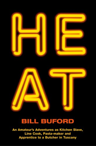 9780224071840: Heat: An Amateur's Adventures as Kitchen Slave, Line Cook, Pasta-Maker, and Apprentice to a Butcher in Tuscany