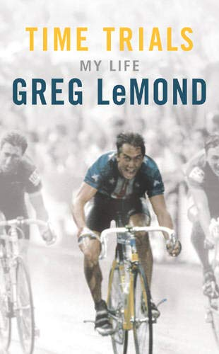 Time Trials: My Life (9780224071871) by LeMond, Greg