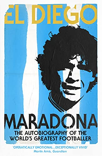 9780224071901: El Diego: The Autobiography of the World's Greatest Footballer