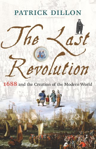 9780224071956: The Last Revolution: 1688 and the Creation of the Modern World