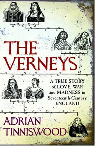 9780224072557: The Verneys: A True Story of Love, War and Madness in Seventeenth-Century England