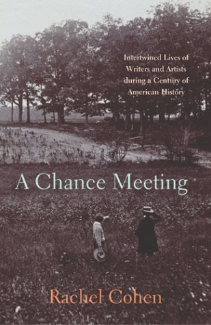 9780224072588: A Chance Meeting: Intertwined Lives of American Writers and Artists, 1854-1967