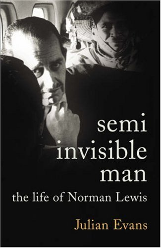 9780224072755: Semi-Invisible Man: The Life of Norman Lewis