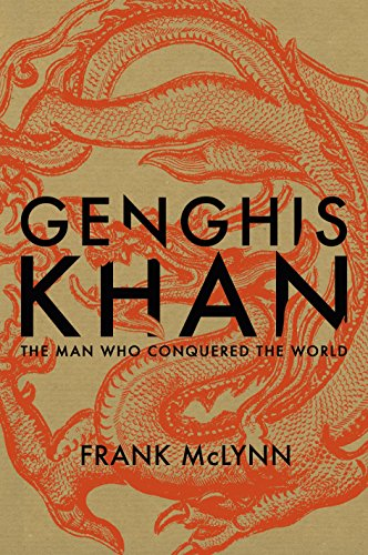 Genghis Khan. The Man Who Conquered the World.