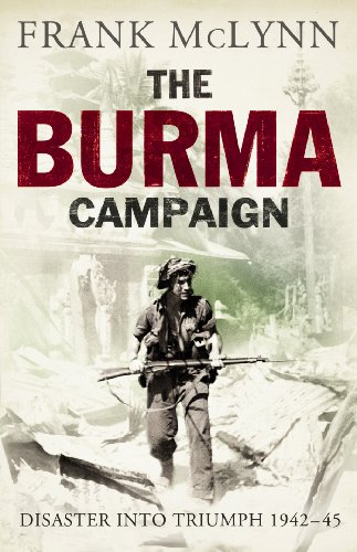 9780224072915: The Burma Campaign: Disaster into Triumph 1942-45