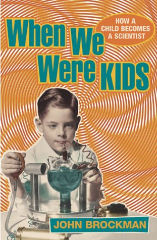 9780224072946: When We Were Kids: How a Child Becomes a Scientist