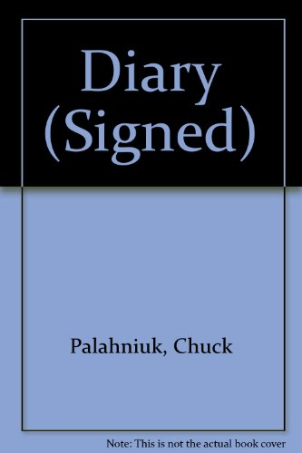 9780224073226: Diary (Signed) by Palahniuk, Chuck
