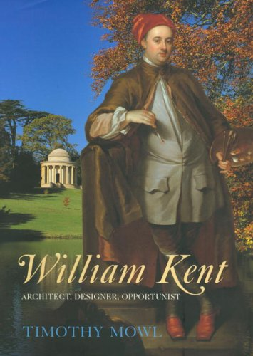 9780224073509: William Kent: Architect, Designer, Opportunist