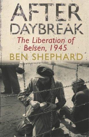 9780224073554: AFTER DAYBREAK:: THE LIBERATION OF BELSEN, 1945