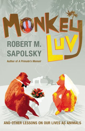 9780224073653: Monkeyluv: And Other Lessons in Our Lives as Animals
