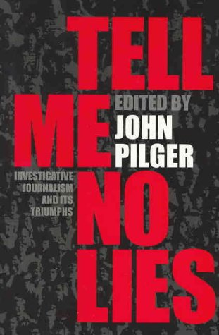 9780224073790: Tell Me No Lies: The Best of Investigative Journalism
