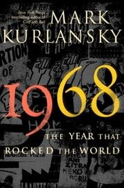 9780224073851: 1968; The Year That Rocked the World