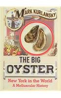9780224074339: Big Oyster: New York in the World