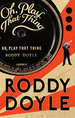 Oh Play That Thing-SIGNED FIRST PRINTING: Doyle, Roddy