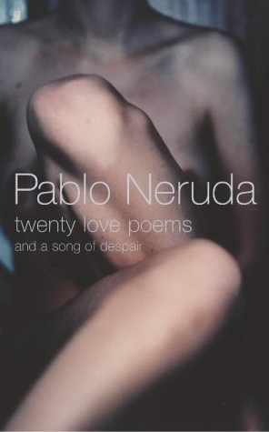 9780224074414: Twenty Love Poems: And A Song Of Despair