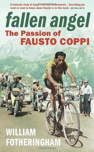 9780224074476: Fallen Angel: The Passion of Fausto Coppi