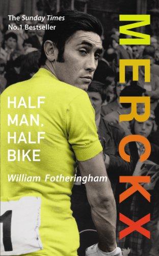 Merckx: Half Man, Half Bike: Fotheringham, William