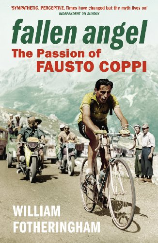 9780224074506: Fallen Angel: The Passion of Fausto Coppi (Yellow Jersey Cycling Classics)