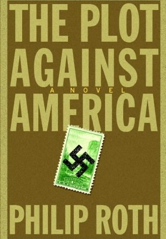 9780224074537: The Plot Against America