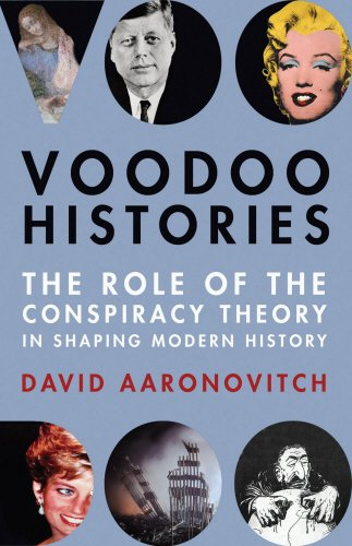 9780224074704: Voodoo Histories: The Role of the Conspiracy Theory in Shaping Modern History