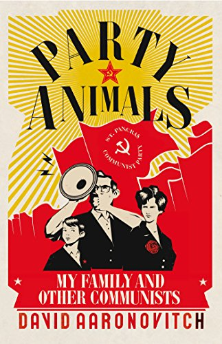 9780224074711: Party Animals: A Memoir