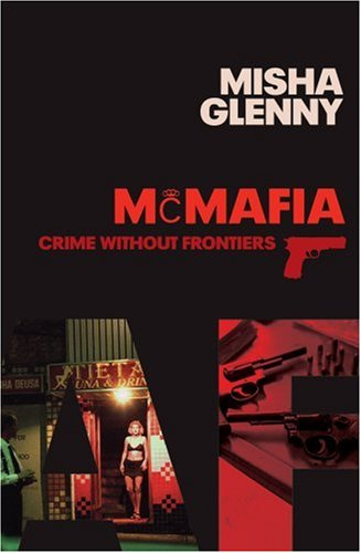 9780224075039: McMafia: Crime Without Frontiers