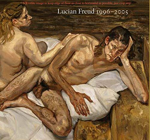 Lucian Freud: 1996-2005 (Hardback): Lucian Freud